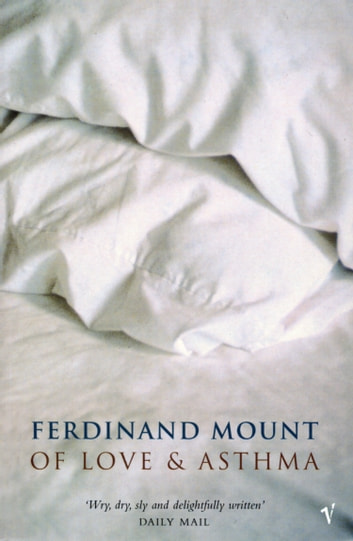 Of Love And Asthma ebook by Ferdinand Mount