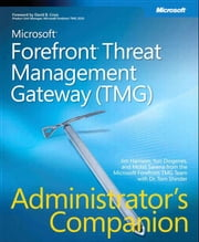 Microsoft Forefront Threat Management Gateway (TMG) Administrator's Companion ebook by Jim Harrison,Yuri Diogenes,Mohit Saxena