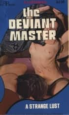The Deviant Master ebook by Harding, Kenneth