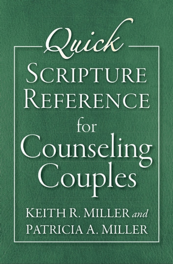 Quick Scripture Reference for Counseling Couples ebook by Keith R. Miller,Patricia A. Miller