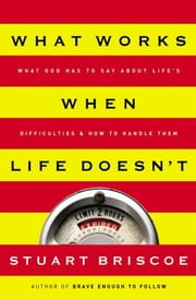 What Works When Life Doesn't ebook by Stuart Briscoe