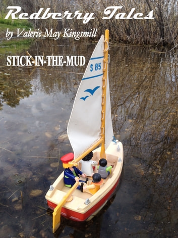 Redberry Tales: Stick-in-the-Mud ebook by Valerie May Kingsmill