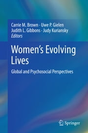 Women's Evolving Lives - Global and Psychosocial Perspectives ebook by