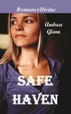 Safe Haven ebook by Andrea Glenn
