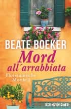 Mord all' arrabbiata ebook by Beate Boeker, Beate Boeker
