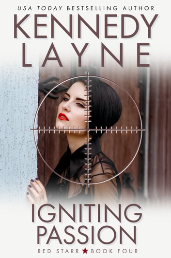 Igniting Passion (Red Starr, Book Four) ekitaplar by Kennedy Layne