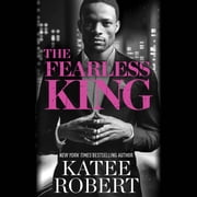 The Fearless King audiobook by Katee Robert