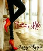 Extra Mile ebook by Izzy Szyn