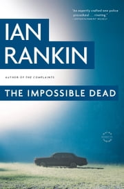 The Impossible Dead ebook by Ian Rankin