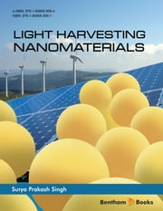 Light Harvesting Nanomaterials Volume: 1 ebook by Surya  Prakash Singh