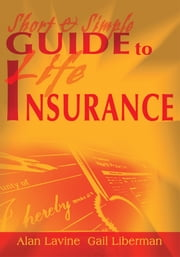 Short and Simple Guide to Life Insurance ebook by Alan Lavine