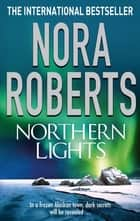 Northern Lights ebook by Nora Roberts