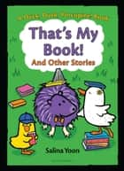 That's My Book! And Other Stories ebook by Ms. Salina Yoon