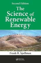 The Science of Renewable Energy, Second Edition ebook by Frank R. Spellman