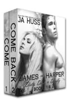 James and Harper: Come and Come Back ebook by J.A. Huss