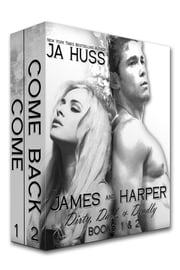 James and Harper: Come and Come Back - Dirty, Dark, and Deadly #1 and #2 ebook by J.A. Huss