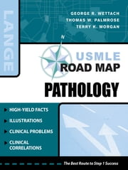 USMLE Road Map Pathology ebook by Wettach,Palmrose,Morgan