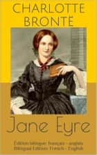 Jane Eyre (Édition bilingue: français - anglais / Bilingual Edition: French - English) ebook by Charlotte Brontë