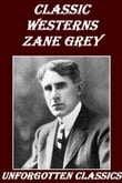 24 Classic Westerns by Zane Grey