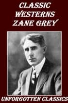 24 Classic Westerns by Zane Grey ebook by Zane Grey
