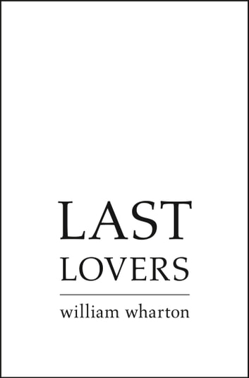 Last Lovers ebook by William Wharton