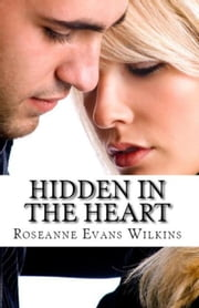 Hidden in the Heart: An LDS Novel ebook by Roseanne Wilkins