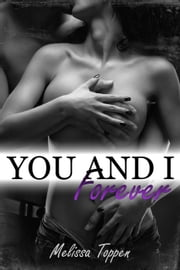 You and I Forever - You and I, #3 ebook by Melissa Toppen