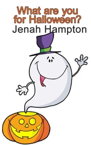 What Are You For Halloween? ebook by Jennifer Hampton