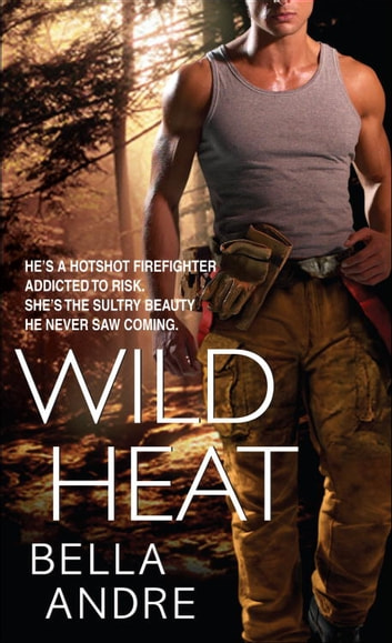 Wild Heat ebook by Bella Andre