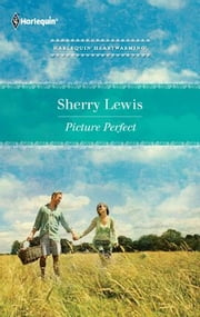 Picture Perfect ebook by Sherry Lewis