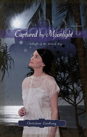 Captured by Moonlight ebook by Christine Lindsay