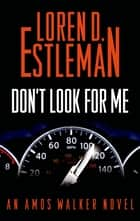 Don't Look for Me ebook by Loren D. Estleman