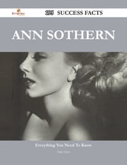 Ann Sothern 195 Success Facts - Everything you need to know about Ann Sothern ebook by Dale Velez