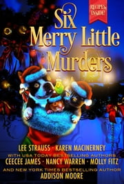 Six Merry Little Murders ebook by Lee Strauss, Karen MacInerney, CeeCee James,...