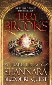Bloodfire Quest - The Dark Legacy of Shannara ebook by Terry Brooks