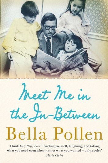 Meet Me in the In-Between ebook by Bella Pollen