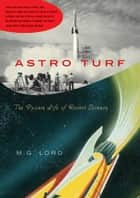 Astro Turf ebook by M. G. Lord