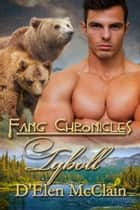 Fang Chronicles: Tyboll ebook by D'Elen McClain