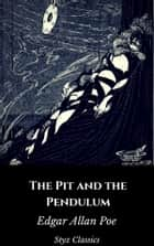 The Pit and the Pendulum ebook by Edgar Allan Poe, Styx Classics