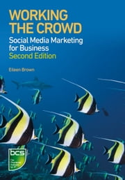 Working the Crowd - Social media marketing for business ebook by Eileen Brown