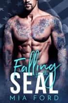 Falling For The Seal ebook by Mia Ford