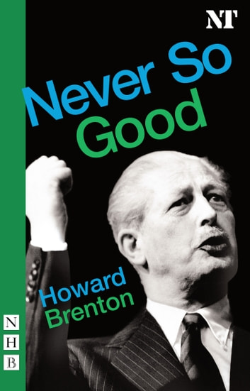 Never So Good (NHB Modern Plays) eBook by Howard Brenton