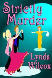 Strictly Murder - The Verity Long Mysteries, #1 ebook by Lynda Wilcox