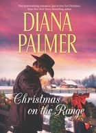 Christmas on the Range - Winter Roses\Cattleman's Choice ebook by Diana Palmer