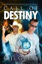 Call of Destiny ebook by C.J. Greay