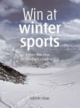 Win at winter sports - Brilliant little ideas for skiing and snowboarding ebook by