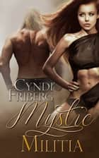 Mystic Militia (Shadow Assassins 2) ebook by Cyndi Friberg