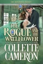 The Rogue and the Wallflower ebook by