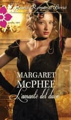 L'amante del duca ebook by Margaret McPhee