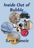 Inside Out of Bubble ebook by Sava Buncic